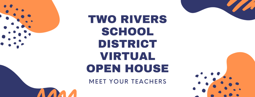 Two Rivers Virtual Open House