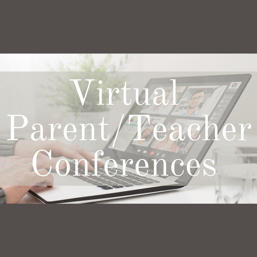 ​Virtual Parent Teacher Conferences