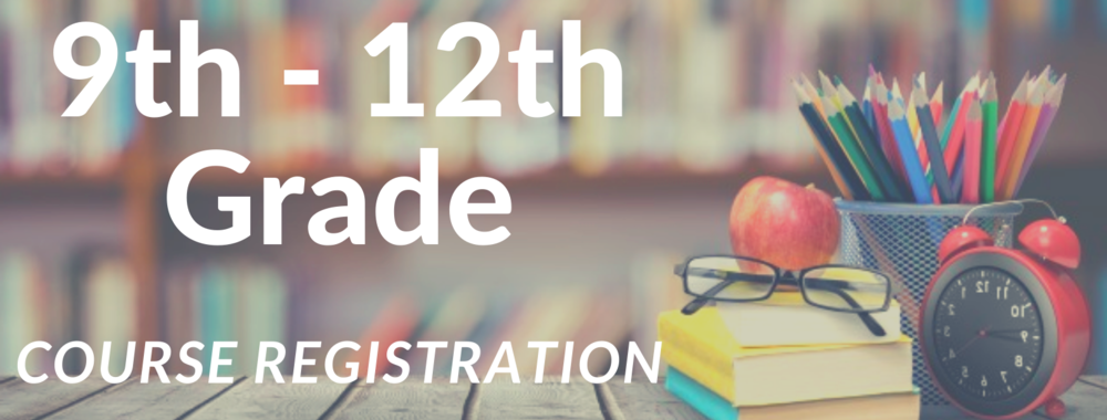 9th - 12th Grade Course Registration